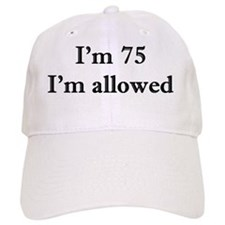 75 Im allowed 1 Baseball Cap
