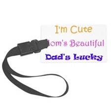 I'm Cute, Mom's Beautiful, Dad's Luggage Tag