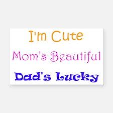 I'm Cute, Mom's Beautiful, Da Rectangle Car Magnet
