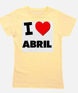 I love Abril Girl's Tee