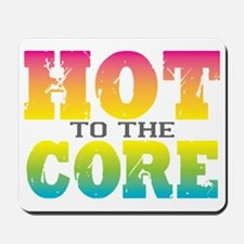Hot To the Core - stacked Mousepad