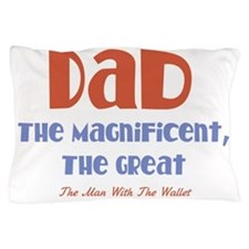 Dad the Magnificent Pillow Case