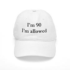 90 Im allowed 1 Baseball Cap