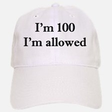100 Im allowed 1 Baseball Baseball Cap