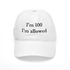 100 Im allowed 1 Baseball Cap