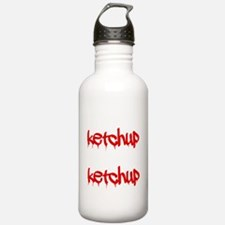 I put ketchup on my ke Water Bottle