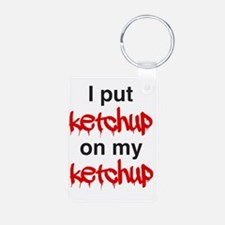 I put ketchup on my ketchu Keychains