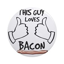 This guy loves bacon Round Ornament