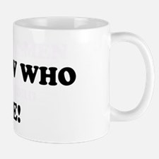 So few men who can afford me Mug