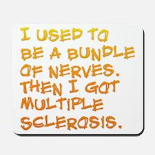 Bundle of Nerves ... Multiple Sclerosis Mousepad