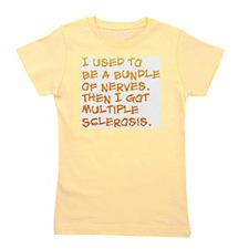 Bundle of Nerves ... Multiple Sclerosis Girl's Tee