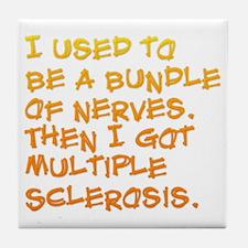 Bundle of Nerves ... Multiple Scleros Tile Coaster