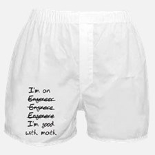 Engineer. Im good with math Boxer Shorts