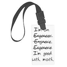 Engineer. Im good with math Luggage Tag