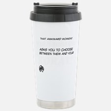 Choose Between Them And Travel Mug