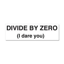 Divide by Zero. I Dare You Car Magnet 10 x 3