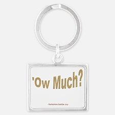 Ow Much?  Landscape Keychain