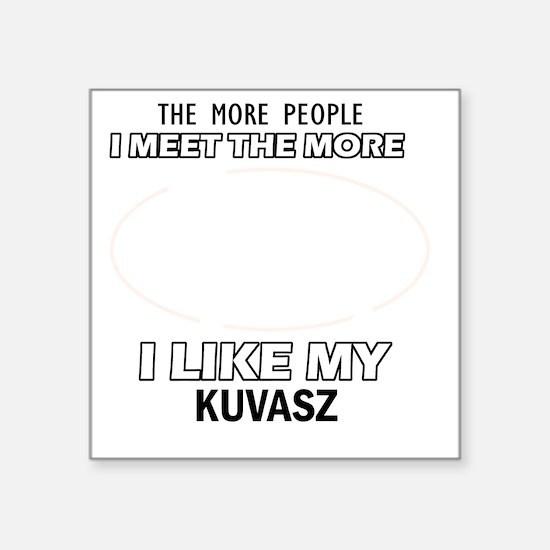 "I Like My Kuvasz Square Sticker 3"" x 3"""