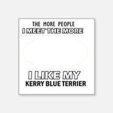 "I Like My Kerry Blue Terrie Square Sticker 3"" x 3"""