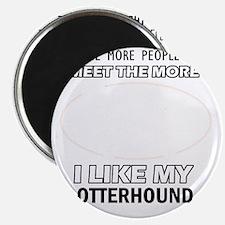 I Like My Otterhound Magnet