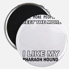 I Like My Pharaoh Hound Magnet
