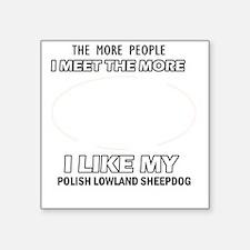 "I Like My Polish Lowland Sh Square Sticker 3"" x 3"""