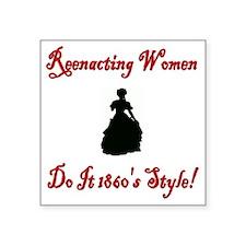 "Civil War Reenacting Women Square Sticker 3"" x 3"""