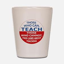 Those Who Can Teach Shot Glass