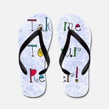 take me to your reader jewelry Flip Flops