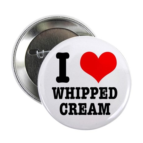 """I Heart (Love) Whipped Cream 2.25"""" Button (10 pack"""