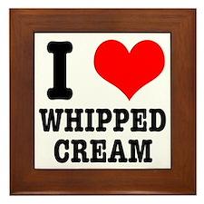 I Heart (Love) Whipped Cream Framed Tile