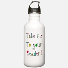 take me to your READER Water Bottle