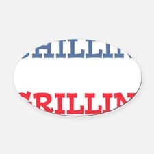 Chilling & Grilling Oval Car Magnet