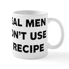 Real Men Dont Use A Recipe Mug