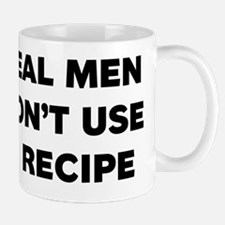 Real Men Dont Use A Recipe Mug
