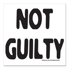 "NOT GUILTY T-SHIRTS AND  Square Car Magnet 3"" x 3"""