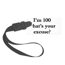 100 your excuse 2 Luggage Tag
