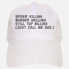 Spider killing - burger grilling - Dad Baseball Baseball Cap