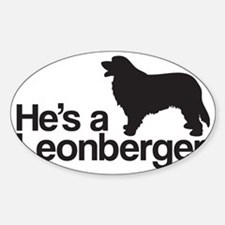He's a Leonberger Sticker (Oval)