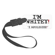IM WHITEY - I APLOGIZE! Luggage Tag