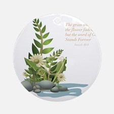 Isaiah 40:8 Round Ornament