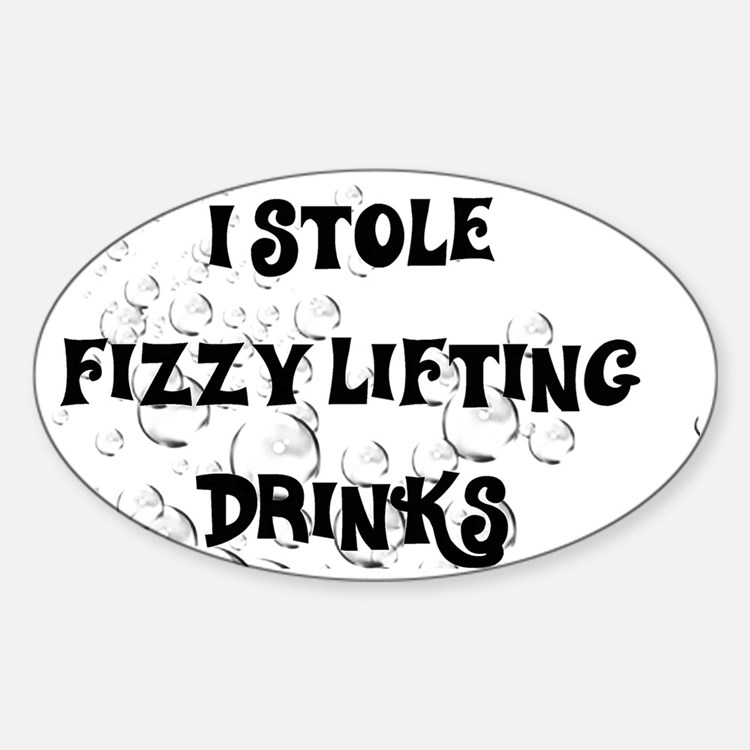 I stole fizzy lifting drinks Decal