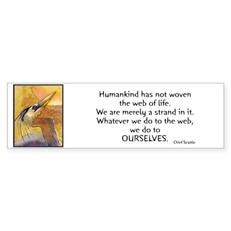Chief Seattle Quote & Heron Bird Bumper Sticker