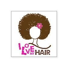 "I Love My Hair Square Sticker 3"" x 3"""