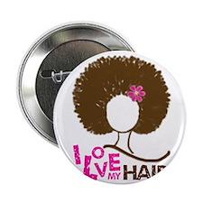 "I Love My Hair 2.25"" Button"