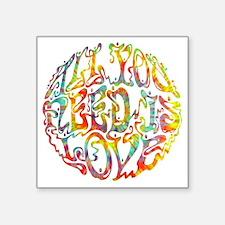 "all-need-love-513-tdye-T Square Sticker 3"" x 3"""
