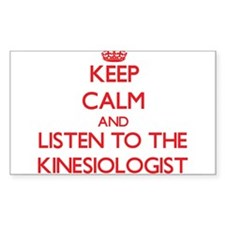 Keep Calm and Listen to the Kinesiologist Decal
