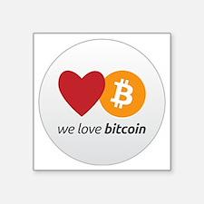 """we love bitcoin Square Sticker 3"""" x 3"""""""