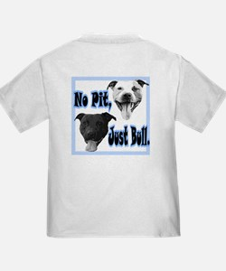 No Pit, Just Bull T