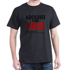 Abolish the IRS (Power corrupts) T-Shirt